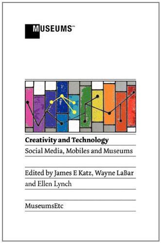 《创新和技术:社交媒体,移动设备与博物馆》creativity and